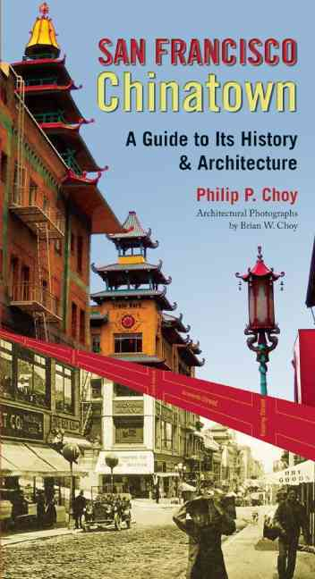 San Francisco Chinatown By Choy, Philip P.