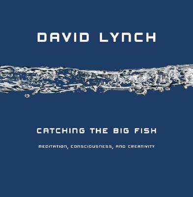 Catching the Big Fish By Lynch, David