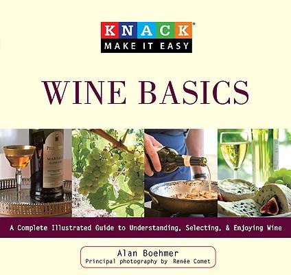 Knack Wine Basics By Boehmer, Alan/ Comet, Renee (PHT)